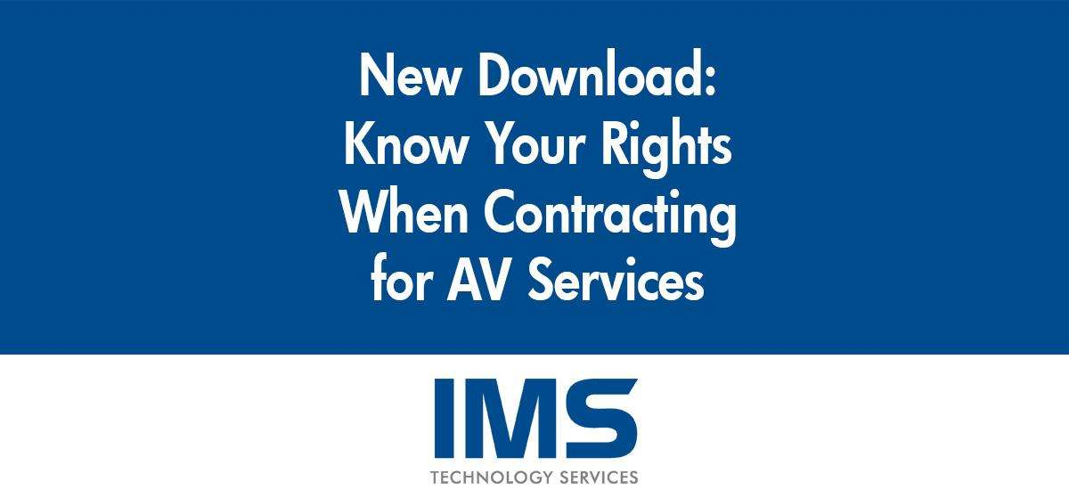 Know Your Rights:  Contracting for AV Services